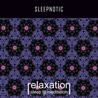 Relaxation Sleep Meditation - Sleepnotic