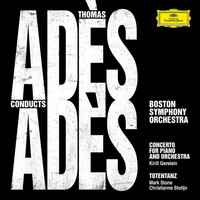 Boston Symphony Orchestra - Adès Conducts Adès (Live)