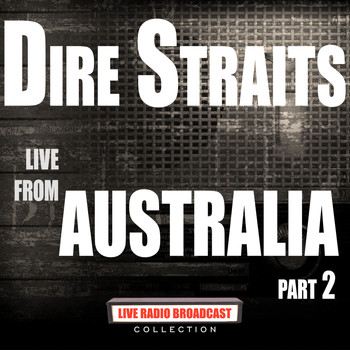 Dire Straits - Live From Australia Part 2 (Live)