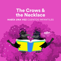 Había una Vez Cuentos Infantiles - The Crows & the Necklace