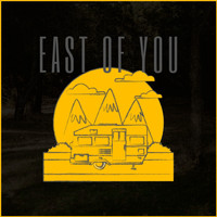 East of You - East of You