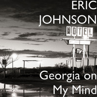 Eric Johnson - Georgia on My Mind (Explicit)