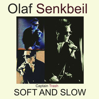 Olaf Senkbeil - Captain Trash Soft and Slow