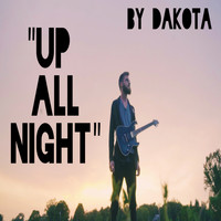 Dakota - Up All Night