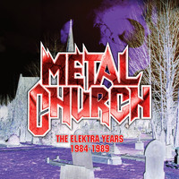 Metal Church - The Elektra Years 1984-1989