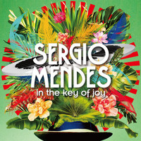 Sérgio Mendes - In The Key of Joy (Deluxe Edition)