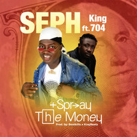 Seph - Spray the Money