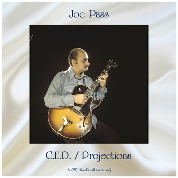 Joe Pass - C.E.D. / Projections (All Tracks Remastered)
