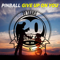 Pinball - Give up on You