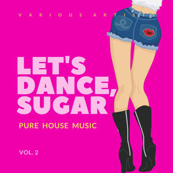 Various Artists - Let's Dance, Sugar (Pure House Music), Vol. 2