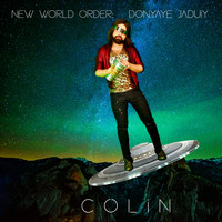 Colin - New World Order: Donyaye Jaduiy