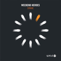 Weekend Heroes - Strive