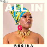 Regina - All In (Prod. By S.O Terik)