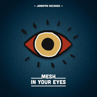 Mesh - In Your Eyes