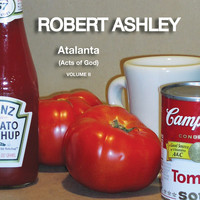 Robert Ashley - Atalanta (Acts Of God) Volume II