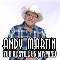 Andy Martin - You're Still on My Mind