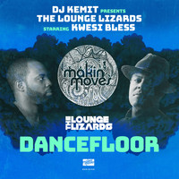 The Lounge Lizards - DJ Kemit Presents: Dancefloor