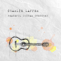 Charlie Laffer - Peaceful Guitar Sketches