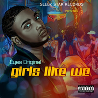 Eyes Original / - Girls Like We