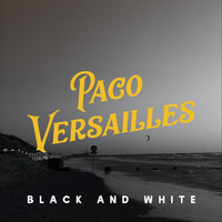 Paco Versailles - Black and White