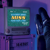 Dj First Mike - Miss