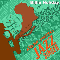 Billie Holiday - African American Jazz Singer (Explicit)