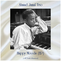 Ahmad Jamal Trio - Happy Moods (EP) (All Tracks Remastered)