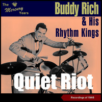 Buddy Rich & His Orchestra - Quiet Riot (The Mercury Recordings 1946)