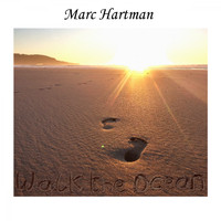 Marc Hartman - Walk the Ocean