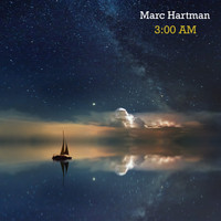 Marc Hartman - 3:00 Am