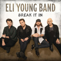 Eli Young Band - Break It In