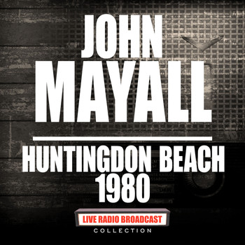 John Mayall - Huntingdon Beach 1980 (Live)