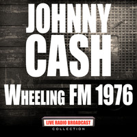 Johnny Cash - Wheeling FM 1976 (Live)