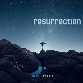 Just Dennis - Resurrection