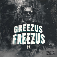 PK - GreezUs FreezUs (Explicit)