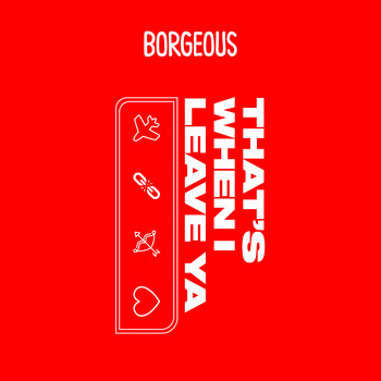 Borgeous - That's When I Leave Ya