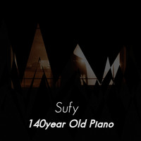 Sufy / - 140 year old piano (Remastered)