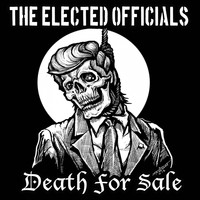 The Elected Officials - Death For Sale