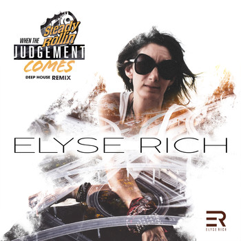 Elyse Rich feat. Steady Rollin - When the Judgement Comes (Remix)