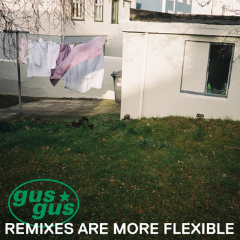 Gusgus - Remixes Are More Flexible, Pt. 2