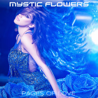 MYSTIC FLOWERS / - Pages Of Love