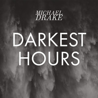 Michael Drake - Darkest Hours (Explicit)