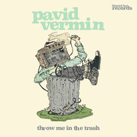 Pavid Vermin / - Throw Me In the Trash