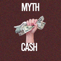 Myth - Cash (Explicit)