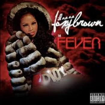 Foxy Brown - Ill Nana 2: The Fever (Explicit)