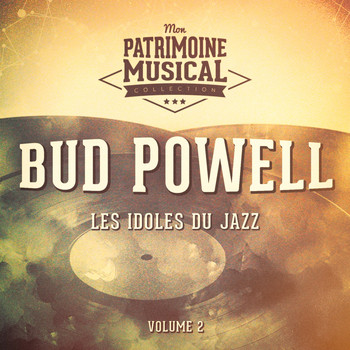 Bud Powell - Les Idoles Du Jazz: Bud Powell, Vol. 2