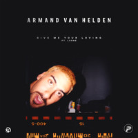 Armand Van Helden - Give Me Your Loving (feat. Lorne)