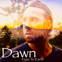 Eyes To Earth - Dawn