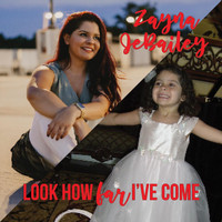 Zayna Jebailey - Look How Far I've Come
