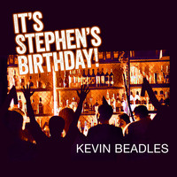 Kevin Beadles - It's Stephen's Birthday!